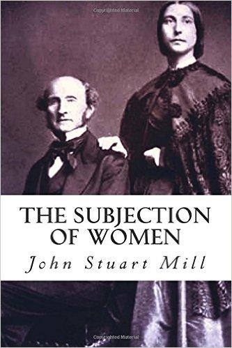 The Subjection of Women (1869) - John Stuart Mill